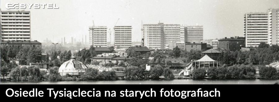 Osiedle Tysiąclecia na starych fotografiach 2