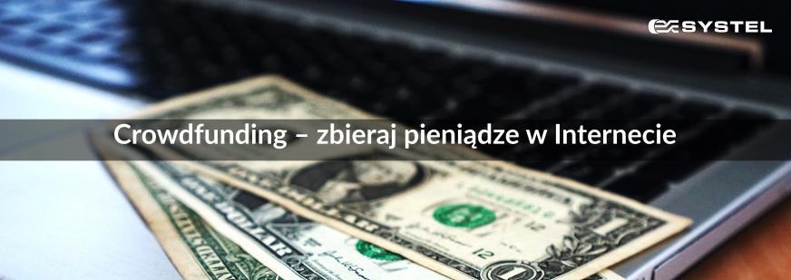 Crowdfunding – zbieraj pieniądze w Internecie