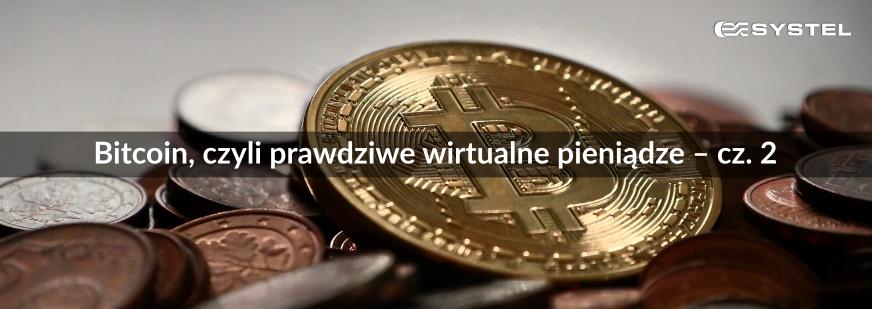 Bitcoin, czyli prawdziwe wirtualne pieniądze – cz. 2