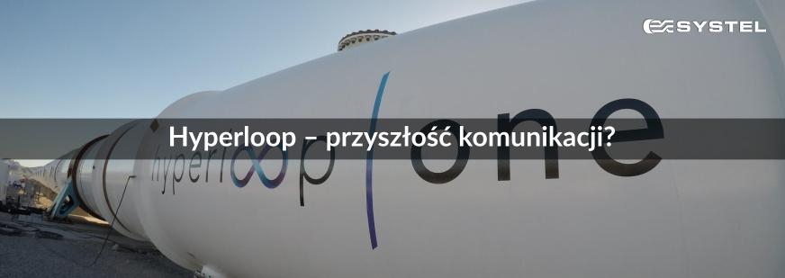 Hyperloop – przyszłość komunikacji?