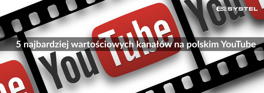 5 najbardziej wartościowych kanałów na polskim YouTube