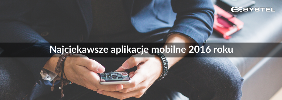 Najciekawsze aplikacje mobilne 2016 roku