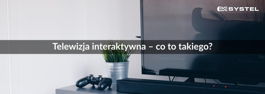 Telewizja interaktywna – co to takiego?